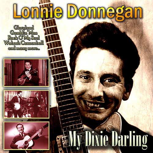 My Dixie Darling von Lonnie Donegan