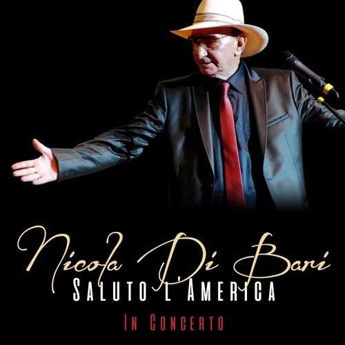 Nicola Di Bari: Saluto L'America (In Concerto) von Nicola Di Bari