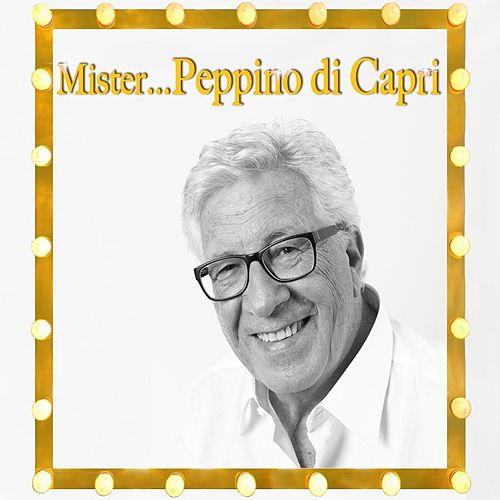 Mister...Peppino di capri by Peppino Di Capri