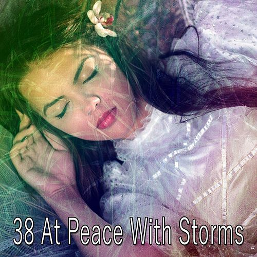 38 At Peace with Storms by Relaxing Rain Sounds