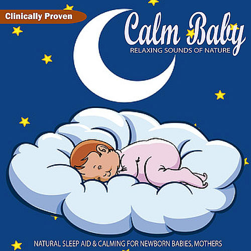 Calm Baby Relaxing Sounds of Nature: Natural Sleep Aid & Calming for Newborn Babies, Mothers by Soothing White Noise for Relaxation