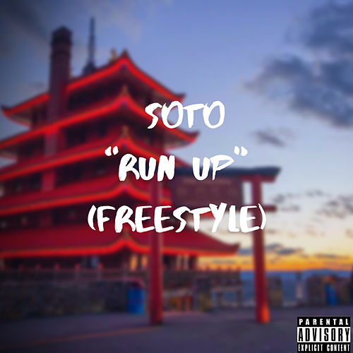 """Run Up"" (Freestyle) de Soto"