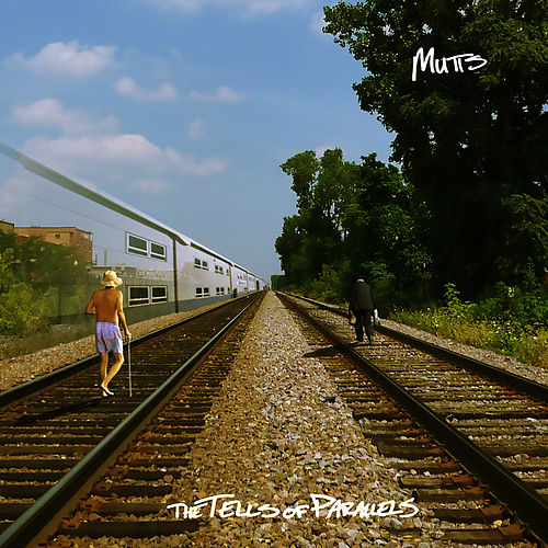The Tells of Parallels - EP by Mutts