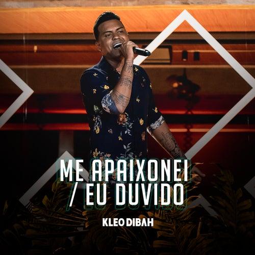Me Apaixonei / Eu Duvido (Ao Vivo) by Kleo Dibah
