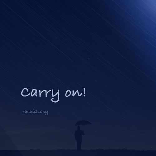 Carry On by Rashid Lacy