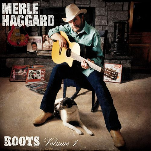 Roots Volume 1 by Merle Haggard