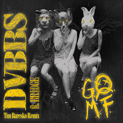 GOMF (Tim Baresko Remix) by DVBBS