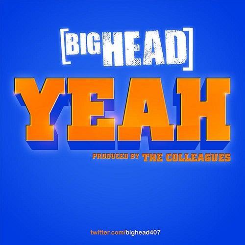 Yeah by Big Head