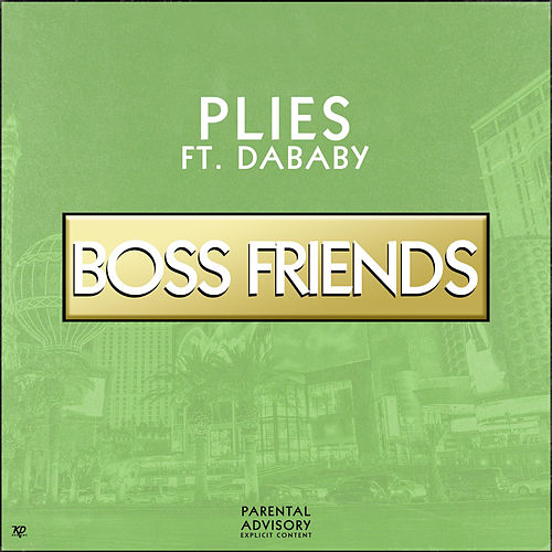 Boss Friends (feat. DaBaby) de Plies
