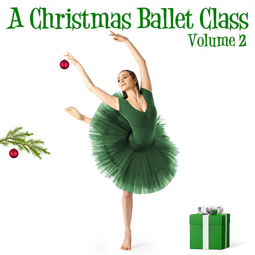 A Christmas Ballet Class, Vol. 2 von Andrew Holdsworth