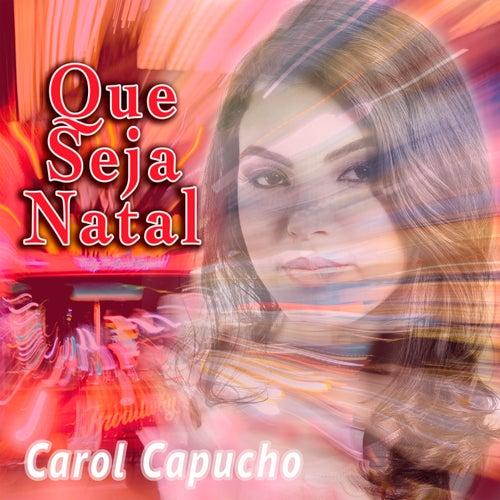 Que Seja Natal de Carol Capucho