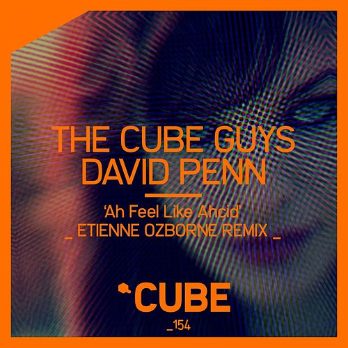 Ah Feel Like Ahcid (Etienne Ozborne Remix) by The Cube Guys