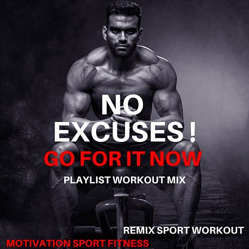No Excuses ! Go for It Now (Playlist Workout Mix) von Remix Sport Workout