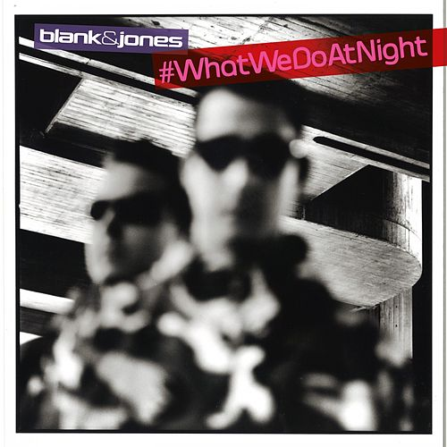#WhatWeDoAtNight (Mixtape) von Blank & Jones