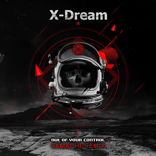 Out Of Your Control (Samadhi remix) by X-Dream