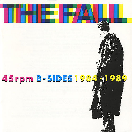 45 84 89 : B Sides by The Fall