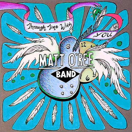 Through Time with You von Matt O'Ree Band