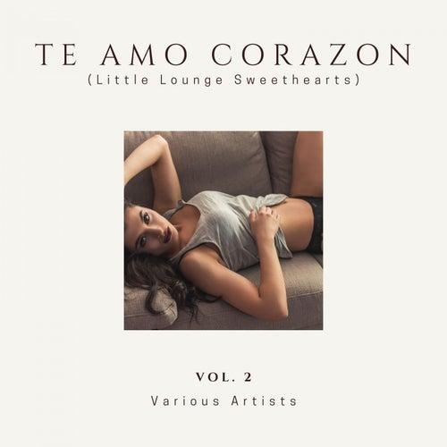 Te Amo Corazon (Little Lounge Sweethearts), Vol. 2 de Various Artists