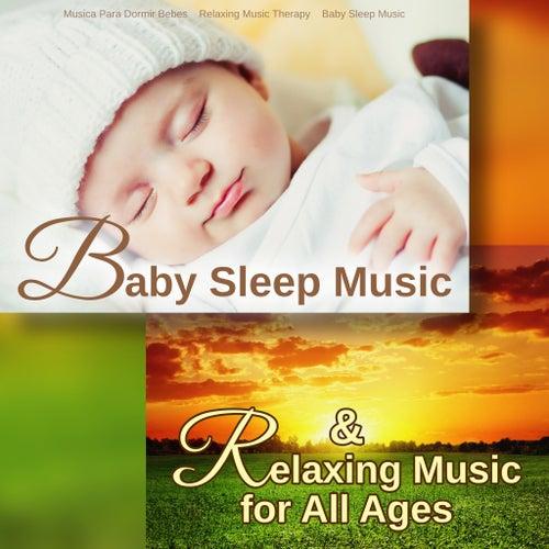 Baby Sleep Music & Relaxing Music for All Ages de Musica Para Dormir Bebes