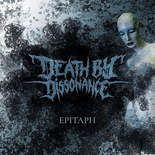 Epitaph by Death by Dissonance