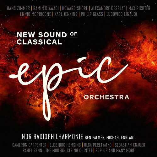 Epic Orchestra - New Sound of Classical von NDR Radiophilharmonie