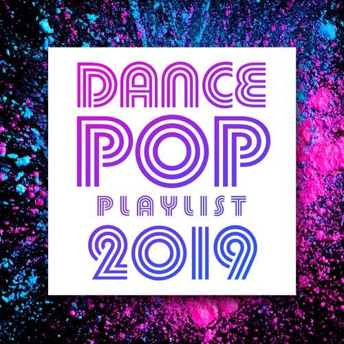 Dance Pop Playlist 2019 by The Pop Posse