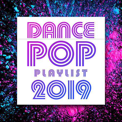 Dance Pop Playlist 2019 fra The Pop Posse