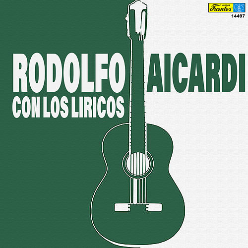 Rodolfo Con los Liricos de Rodolfo Aicardi