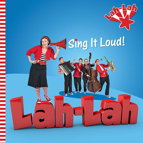 Sing It Loud! by Lah Lah