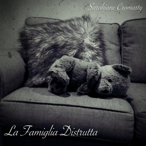 La Famiglia Distrutta by Sarahjane Cromarty