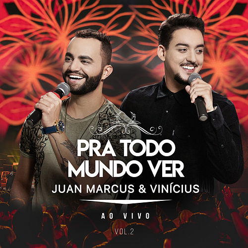 Pra Todo Mundo Ver (Ao Vivo Em São José Do Rio Preto / 2019 / Vol. 2) by Juan Marcus & Vinícius