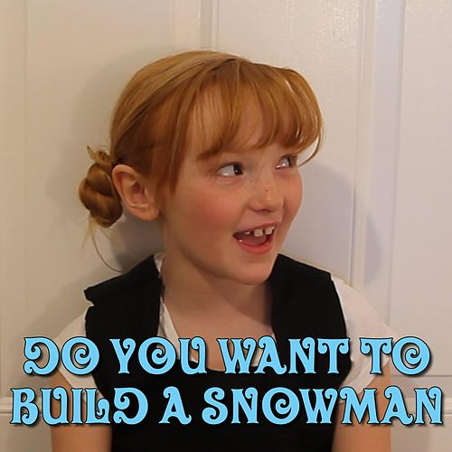 Do You Want to Build a Snowman? by Wor'king