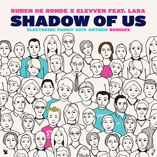 Shadow Of Us (Electronic Family 2019 Anthem) (Remixes) by Ruben de Ronde
