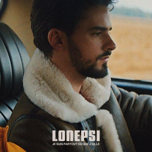 Je suis partout où que j'aille de Lonepsi