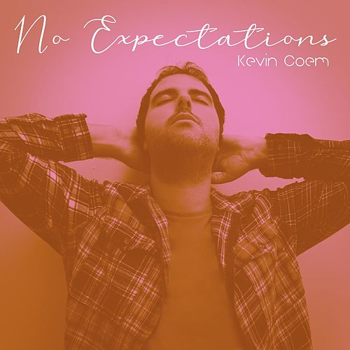 No Expectations by Kevin Coem