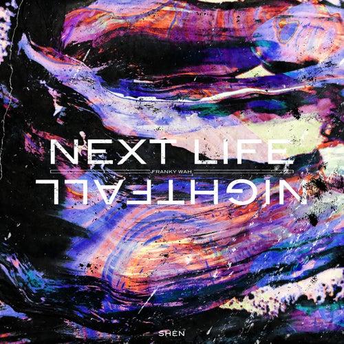 Next Life / Nightfall di Franky Wah