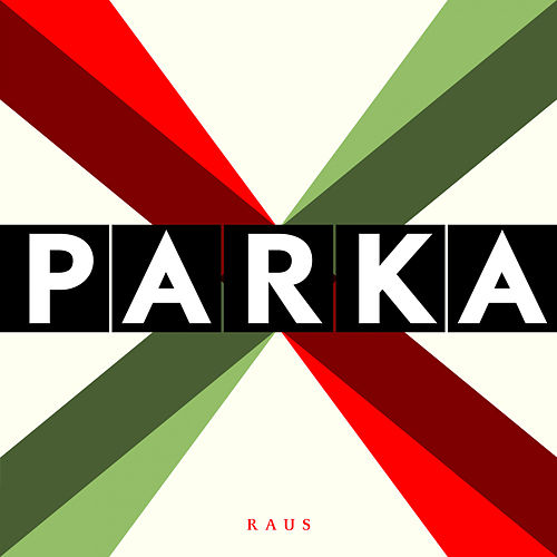 Raus by Parka