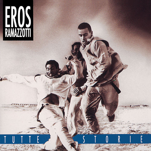 Tutte Storie/Original Italian Version by Eros Ramazzotti