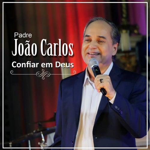 Confiar em Deus de Padre João Carlos