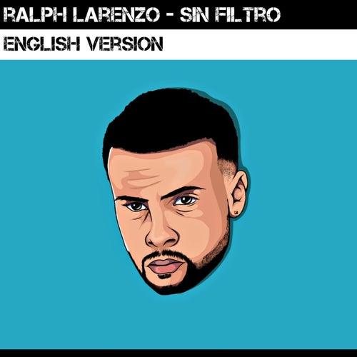 Sin Filtro (English Version) de Ralph Larenzo