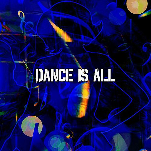Dance Is All by CDM Project
