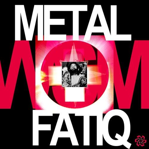 Metal Fatiq by Waffensupermarkt