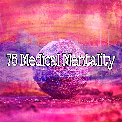 75 Medical Mentality de Zen Meditation and Natural White Noise and New Age Deep Massage