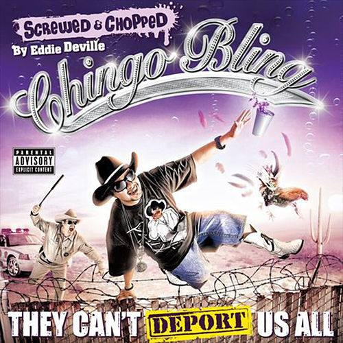 They Can't Deport Us All (Screwed & Chopped) by Chingo Bling