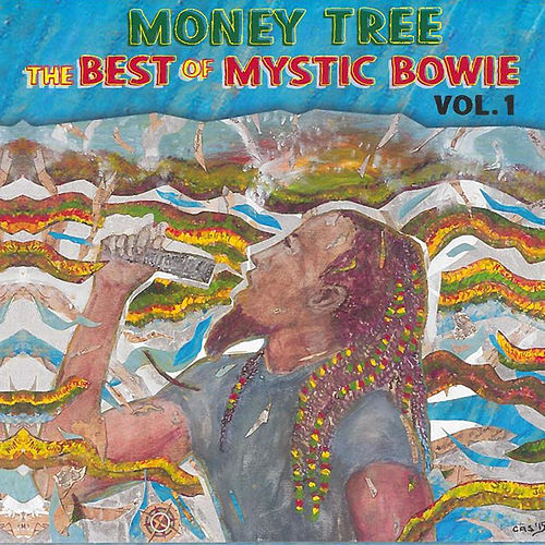 Money Tree: The Best of Mystic Bowie, Vol. 1 by Mystic Bowie