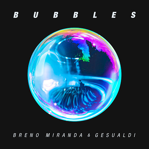 Bubbles by Breno Miranda