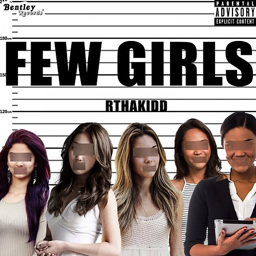 Few Girls by RThaKidd