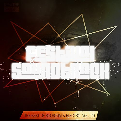 Festival Soundtrack - Best of Big Room & Electro, Vol. 20 de Various Artists