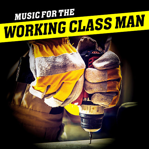 Music for the Working Class Man by Harley's Studio Band