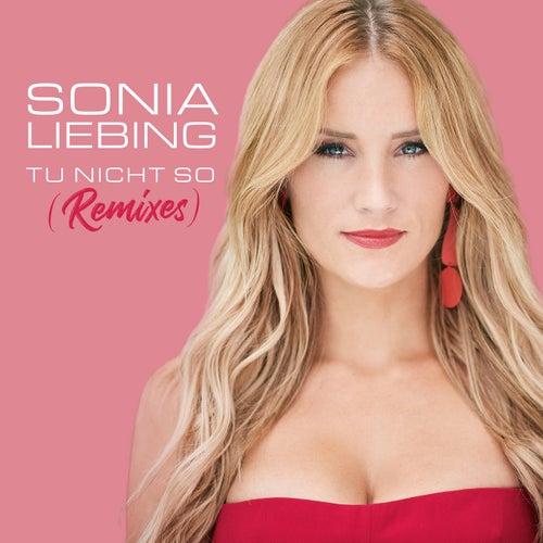Tu nicht so (Remixes) von Sonia Liebing